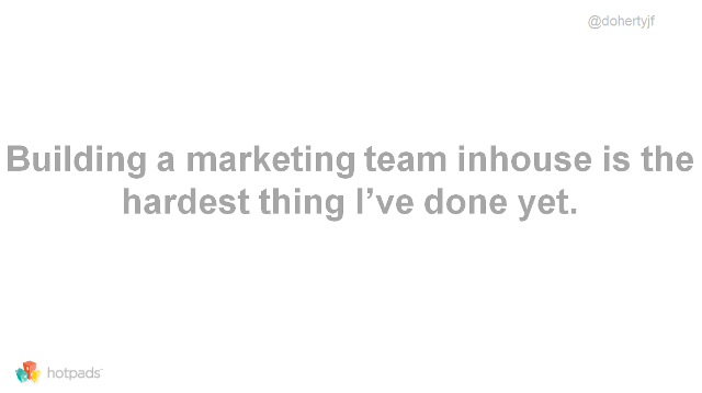 Lessons Learned Scaling The HotPads Marketing Team