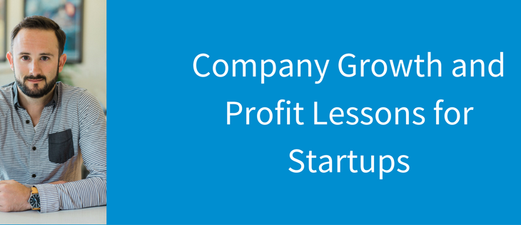Company Growth and Profit Lessons for Startups