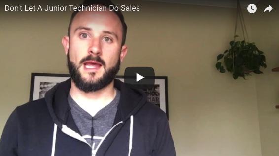 Don't Let A Junior Technician Do Sales