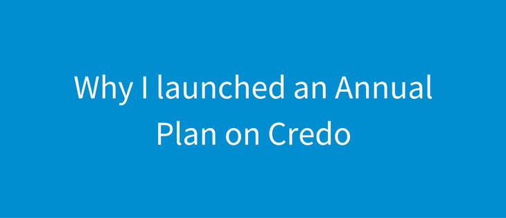 Why I've launched Credo Annual (the backstory)