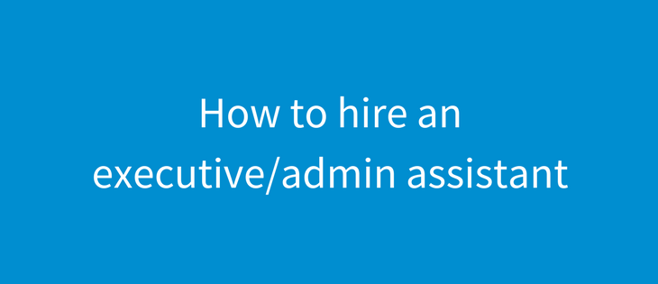 How to find and hire a personal assistant