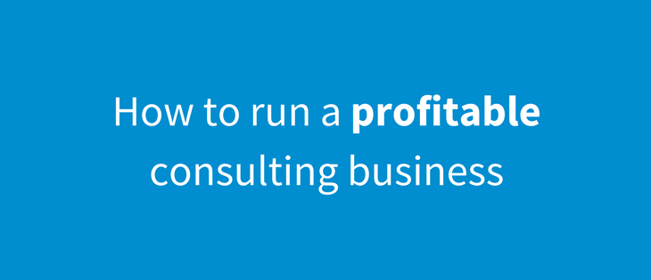 How to run a profitable consulting business