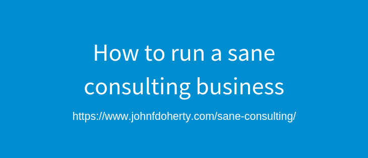 Is it possible to run a sane and profitable consulting business?