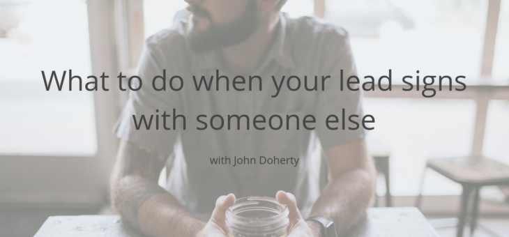 What to do when your lead signs with someone else