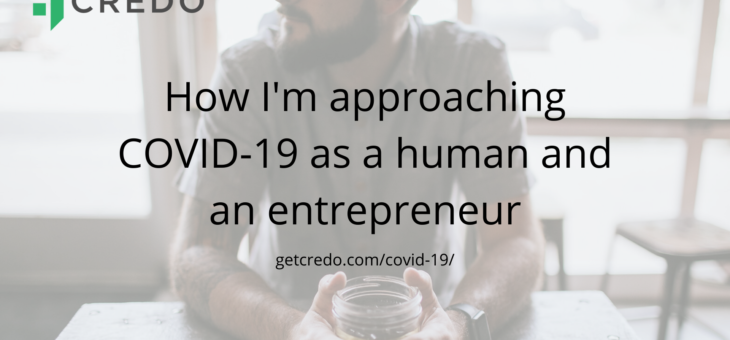 How I'm approaching COVID-19 as an entrepreneur