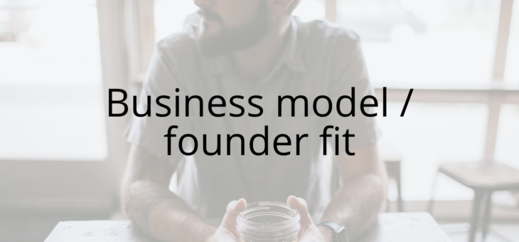 Business model / founder fit